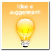 Idee e suggerimenti